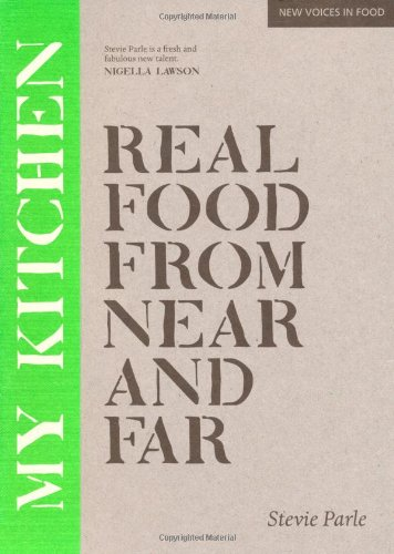 My Kitchen: Real Food from Near and Far by Stevie Parle
