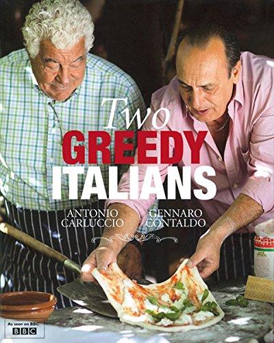 Two Greedy Italians - Carluccio / Contaldo (Hardback) By A. Carluccio and G. Contaldo