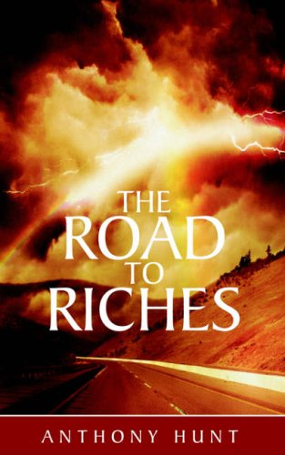 The Road to Riches By Anthony Hunt