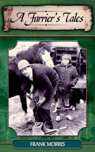 A Farrier's Tales by Frank Morris