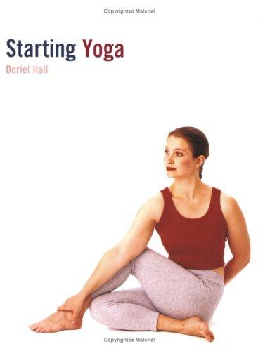 Starting Yoga By Doriel Hall