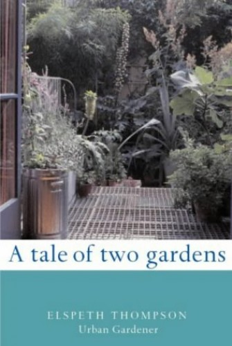 A Tale of Two Gardens By Elspeth Thompson