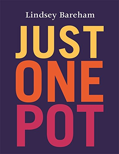 Just One Pot By Lindsey Bareham