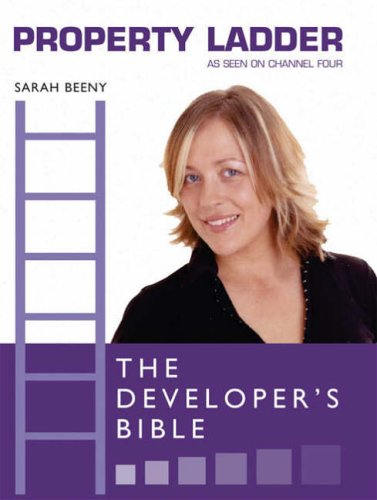 "Property Ladder"": The Developer's Bible by Sarah Beeny"