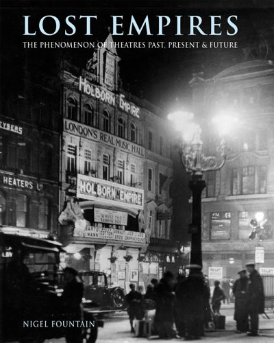 Lost Empires: The Phenomenon of Theatres Past, Present and Future By Nigel Fountain