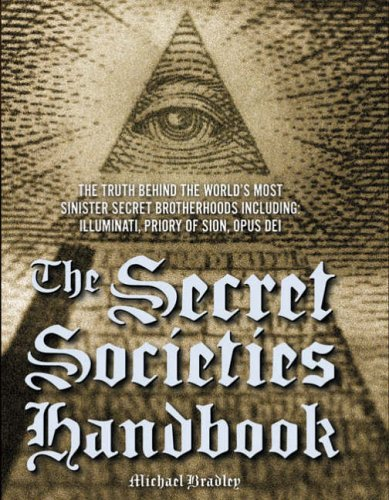 The Secret Societies Handbook By Michael Bradley