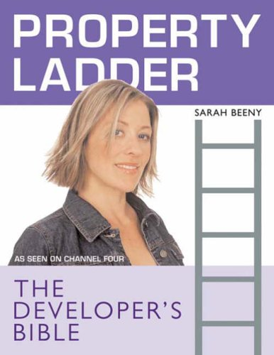 """Property Ladder"": The Developers Bible by Sarah Beeny"