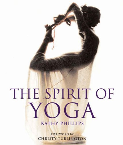 Spirit of Yoga (Reduced PB) By Kathy Phillips