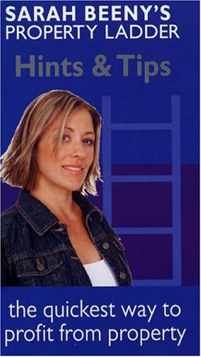"Sarah Beeny's ""Property Ladder"": Hints and Tips by Sarah Beeny"
