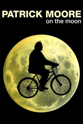 Patrick Moore on the Moon By CBE, DSc, FRAS, Sir Patrick Moore