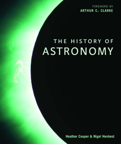 The Story of Astronomy: How the universe revealed its secrets By Heather Couper