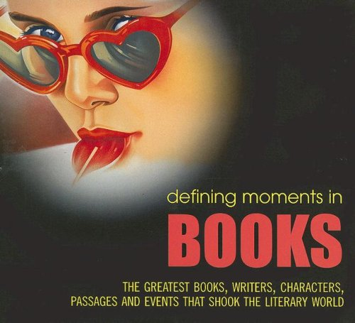 Defining Moments in Books By Lucy Daniel