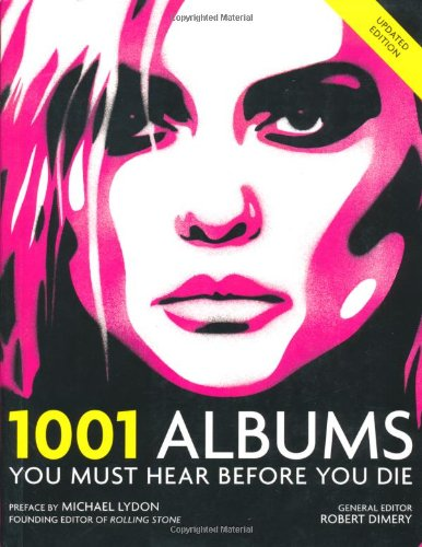 1001 Albums: You Must Hear Before You Die by Robert Dimery