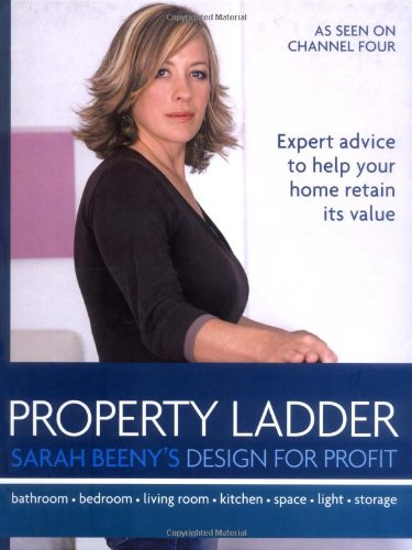"""Property Ladder"": Design for Profit by Sarah Beeny"