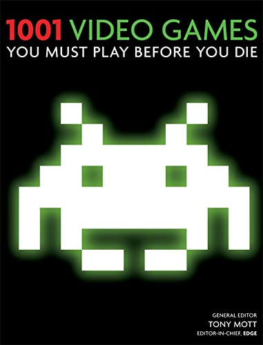 1001 Video Games You Must Play Before You Die by Cassell Illustrated