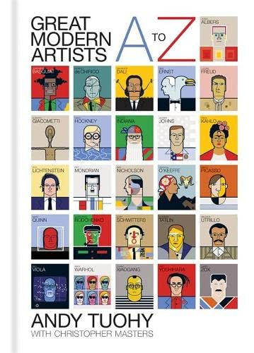 A-Z Great Modern Artists By Andy Tuohy