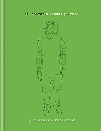 Ed Sheeran: A Visual Journey by Ed Sheeran