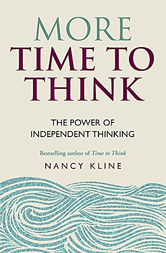 More Time to Think By Nancy Kline