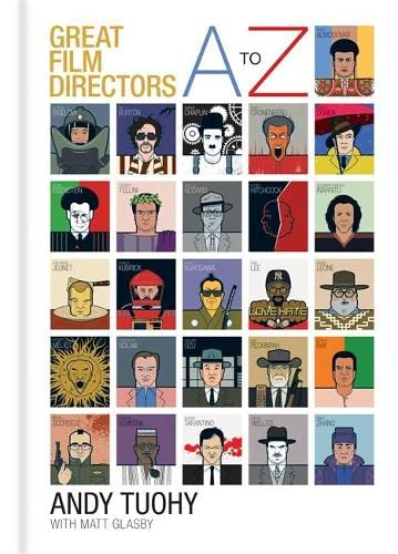 A-Z Great Film Directors By Andy Tuohy