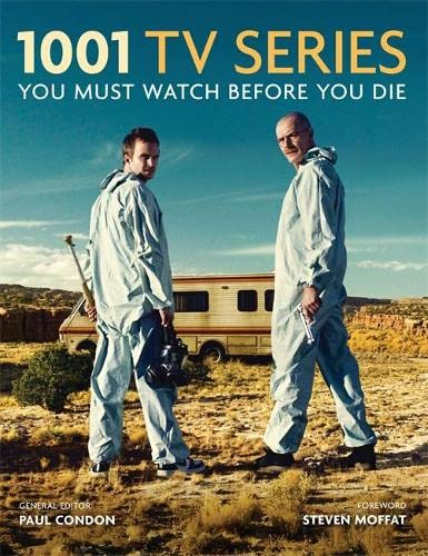 1001 TV Series: You Must Watch Before You Die By Paul Condon