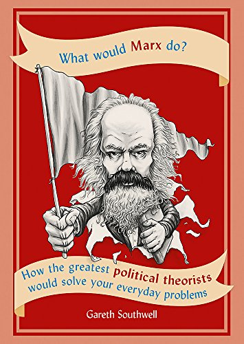 What Would Marx Do? By Gareth Southwell