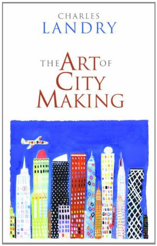 The Art of City Making By Charles Landry