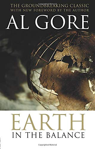 Earth in the Balance: Forging a New Common Purpose By Al Gore
