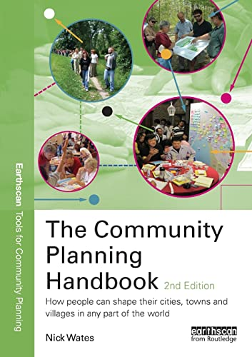 The Community Planning Handbook: How People Can Shape Their Cities, Towns and Villages in Any Part of the World by Nick Wates (Nick Wates Associates, UK)