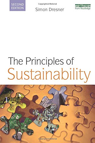 The Principles of Sustainability By Simon Dresner (Policy Studies Institute, UK)