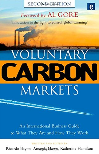 Voluntary Carbon Markets: An International Business Guide to What They Are and How They Work (Environmental Market Insights) By Ricardo Bayon