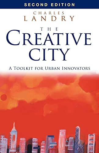 The Creative City: A Toolkit for Urban Innovators by Charles Landry