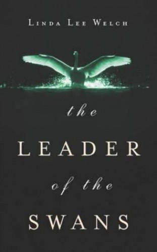 The Leader of the Swans By Linda Lee Welch