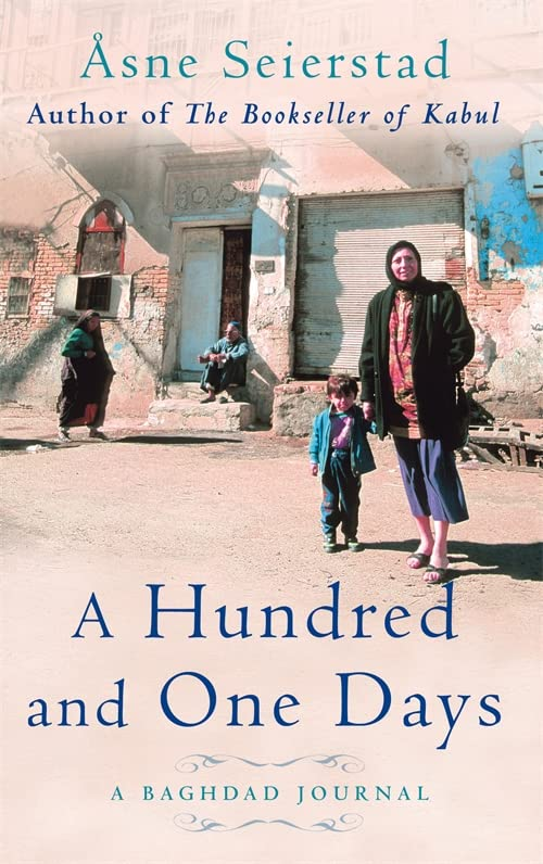 A Hundred and One Days: A Baghdad Journal by Asne Seierstad