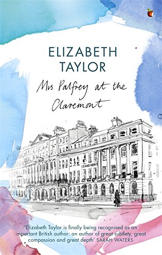 Mrs Palfrey At The Claremont: A Virago Modern Classic (Virago Modern Classics) By Elizabeth Taylor