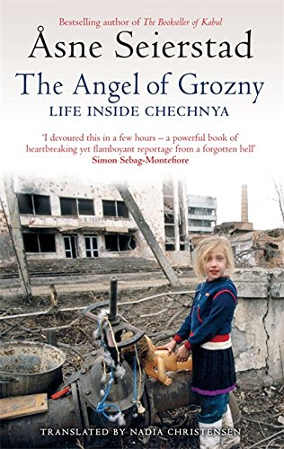 The Angel of Grozny: Life Inside Chechnya by Asne Seierstad