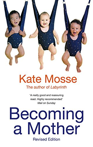 Becoming A Mother By Kate Mosse