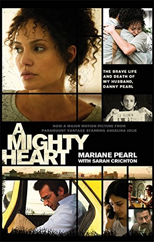 A Mighty Heart: The Daniel Pearl Story by Mariane Pearl