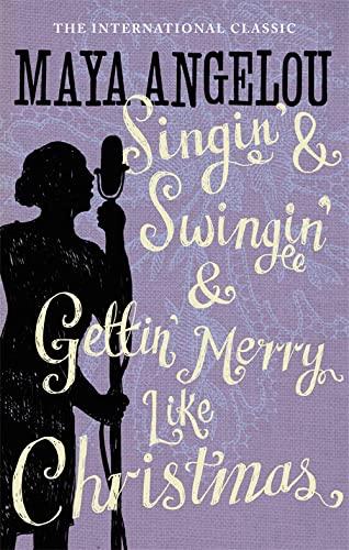 Singin' & Swingin' and Gettin' Merry Like Christmas von Dr Maya Angelou