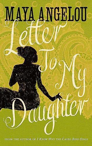 Letter To My Daughter von Dr Maya Angelou