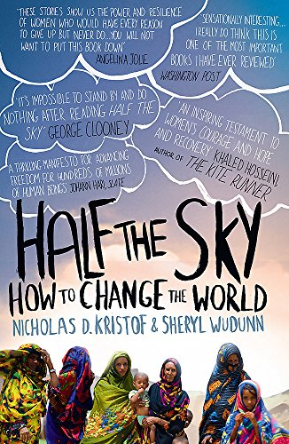 Half the Sky: How to Change the World by Nicholas D. Kristof