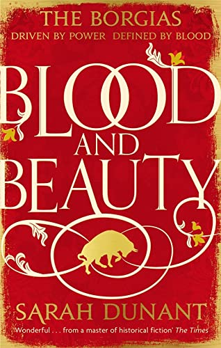Blood & Beauty by Sarah Dunant