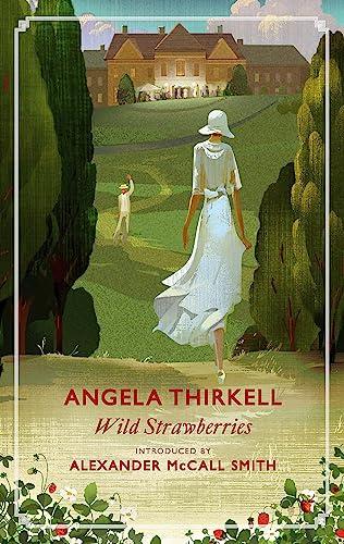 Wild Strawberries: A Virago Modern Classic (Virago Modern Classics) By Angela Thirkell
