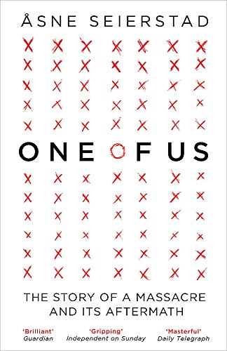 One of Us: The Story of a Massacre and its Aftermath by Asne Seierstad