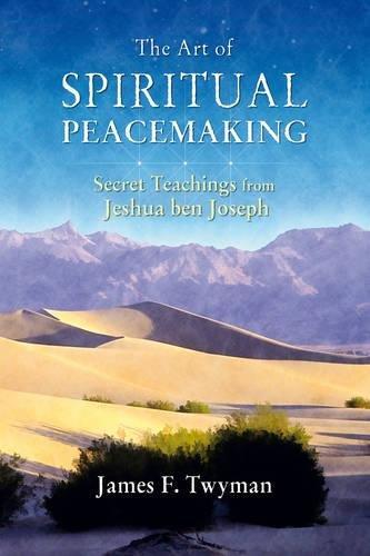 Art of Spiritual Peacemaking By James F. Twyman