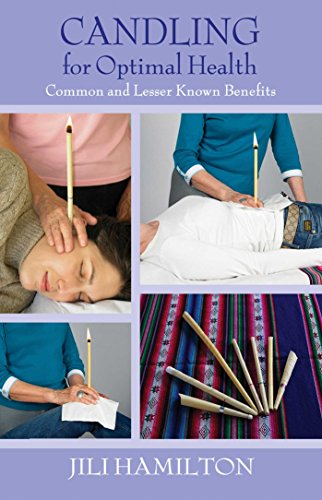 Candling for Optimal Health: Common and Lesser Known Benefits By Jili Hamilton