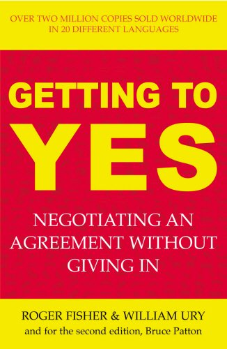 Getting to Yes: The Secret to Successful Negotiation by Roger Fisher