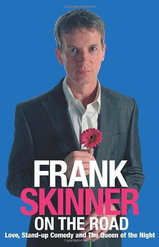 Frank Skinner on the Road: Love, Stand-up Comedy and the Queen of the Night by Frank Skinner