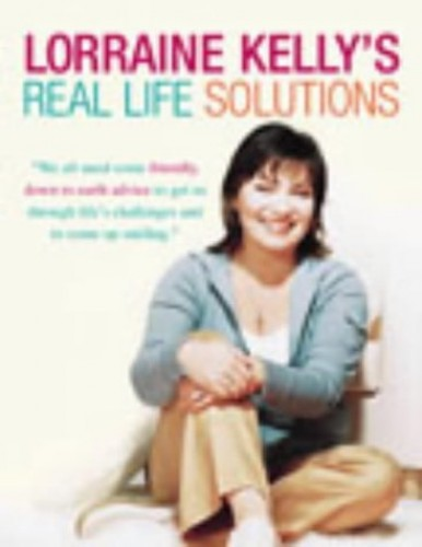 Lorraine Kelly's Real Life Solutions By Lorraine Kelly
