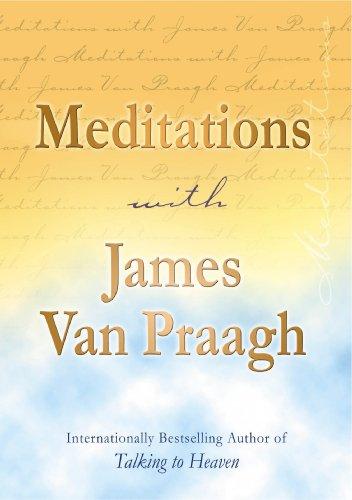 Meditations with James Van Praagh by James Van Praagh
