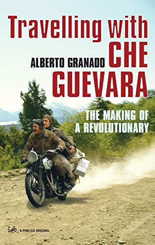 Travelling With Che Guevara By Alberto Granado
